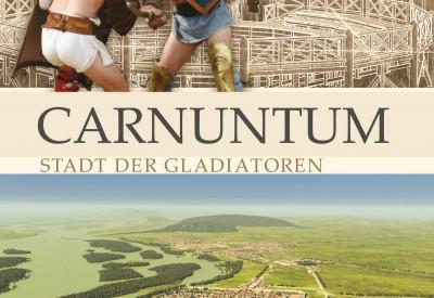 Carnuntum - Stadt der Gladiatoren