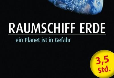 Raumschiff Erde - ein Planet ist in Gefahr